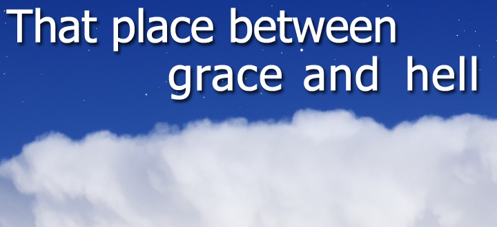 The Line Between Grace and Hell