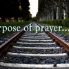 EPISODE 59 - What is the Purpose of Prayer