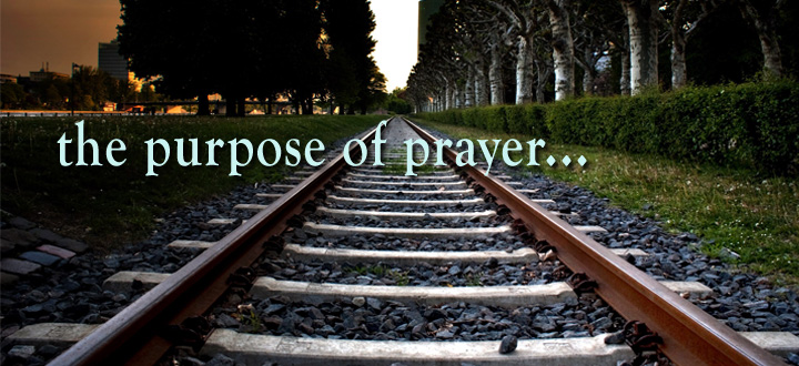 What is the Purpose of Prayer