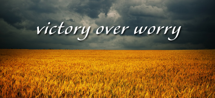 Victory over worry